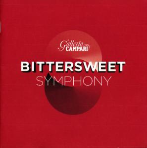 BITTER SWEET SIMPHONY – Galleria Campari